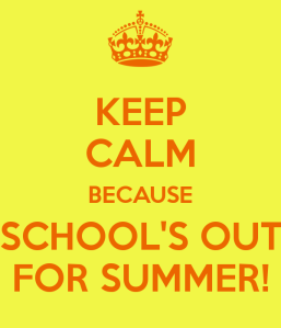 keep-calm-because-school-s-out-for-summer-1
