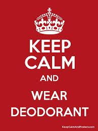 keep-calm-and-wear-deodorant-4