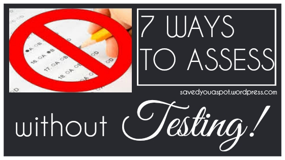 7 ways to assess without testing