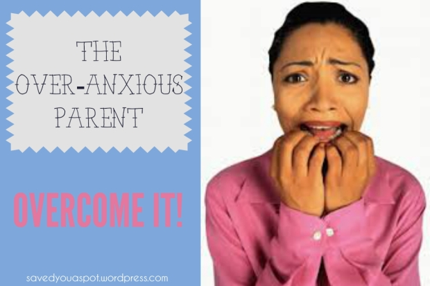 The over-anxious parent