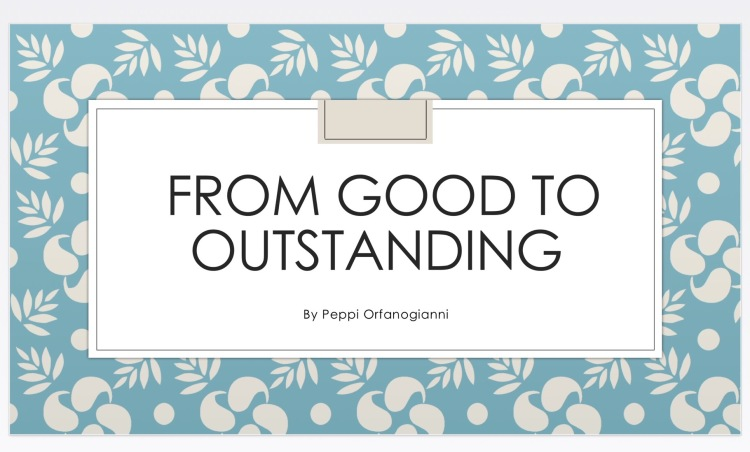 From Good to Outstanding