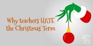 Why teachers hate the Christmas term