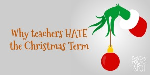 Why teachers hate the Christmas term